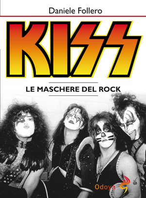 Kiss – Le Maschere Del Rock