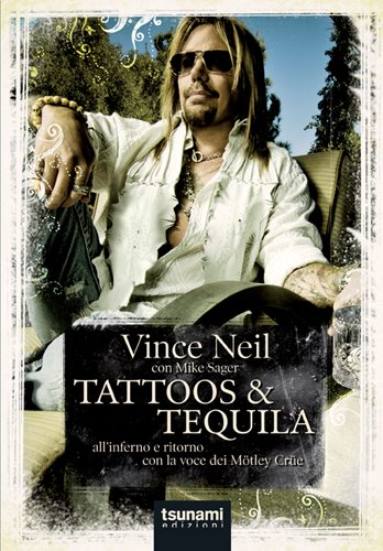 Vince Neil & Mike Sager – Tattoos & Tequila
