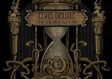 Elvis Deluxe – The Story So Far