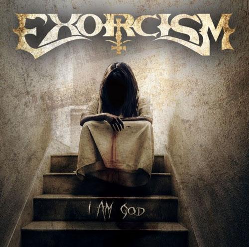 EXORCISM - I AM GOD