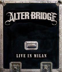 ALTER BRIDGE - Live In Milan
