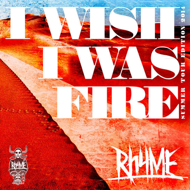 Rhyme - I Wish I Was Fire