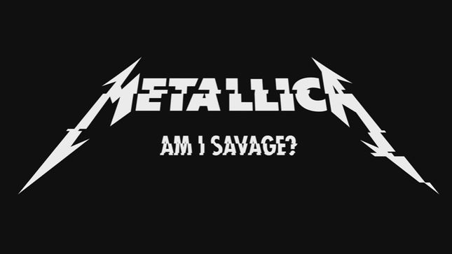 "METALLICA Release ""Am I Savage"" Music Video"